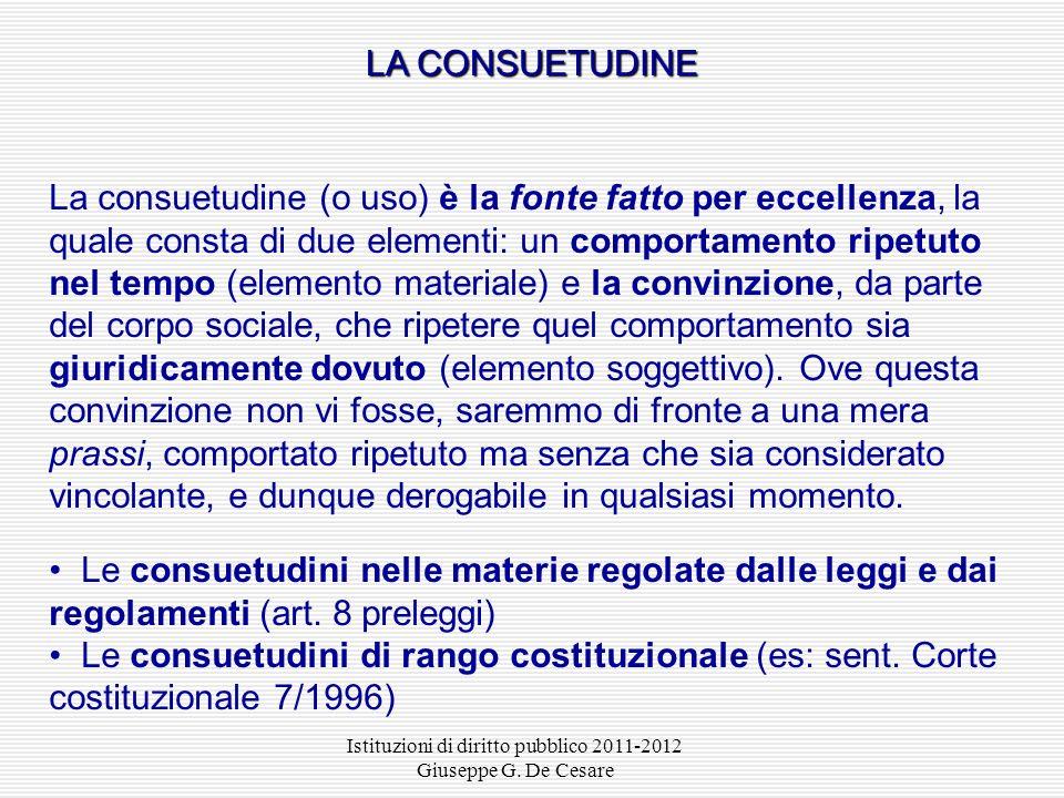 Istituzioni di diritto pubblico 2011-2012 Giuseppe G. De Cesare Ladattamento automatico alle norme generalmente riconosciute dellordinamento giuridico