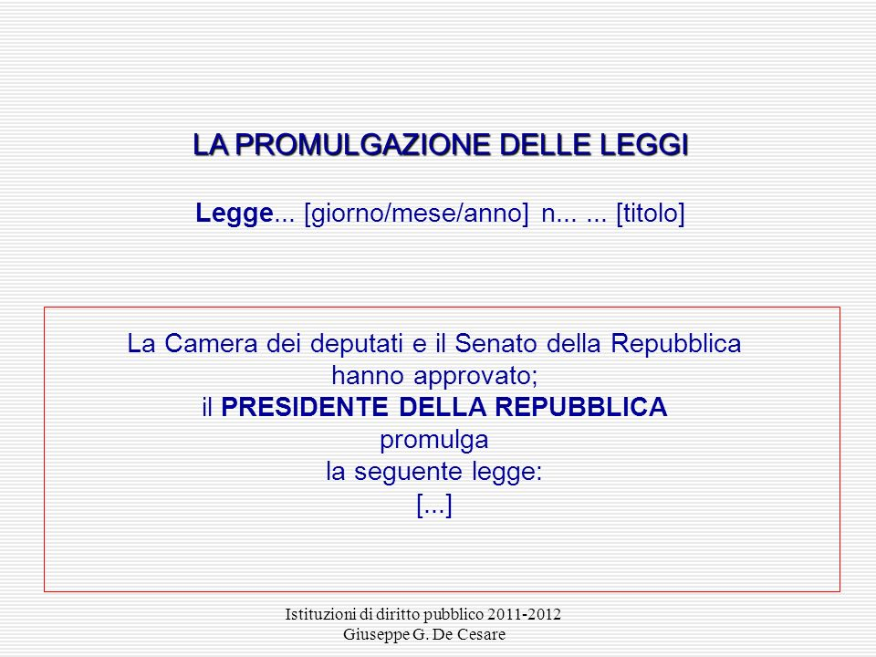 Istituzioni di diritto pubblico 2011-2012 Giuseppe G. De Cesare Testi unici normativi: atti aventi natura innovativa deliberati dal governo in forma d