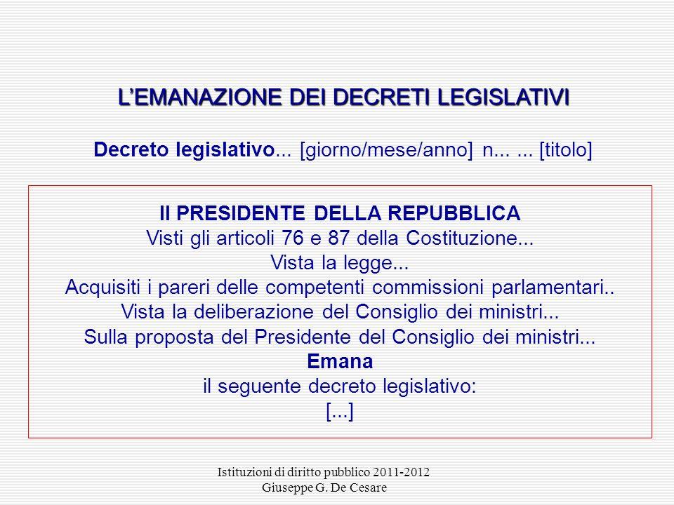 Istituzioni di diritto pubblico 2011-2012 Giuseppe G. De Cesare LA PROMULGAZIONE DELLE LEGGI Legge... [giorno/mese/anno] n...... [titolo] La Camera de