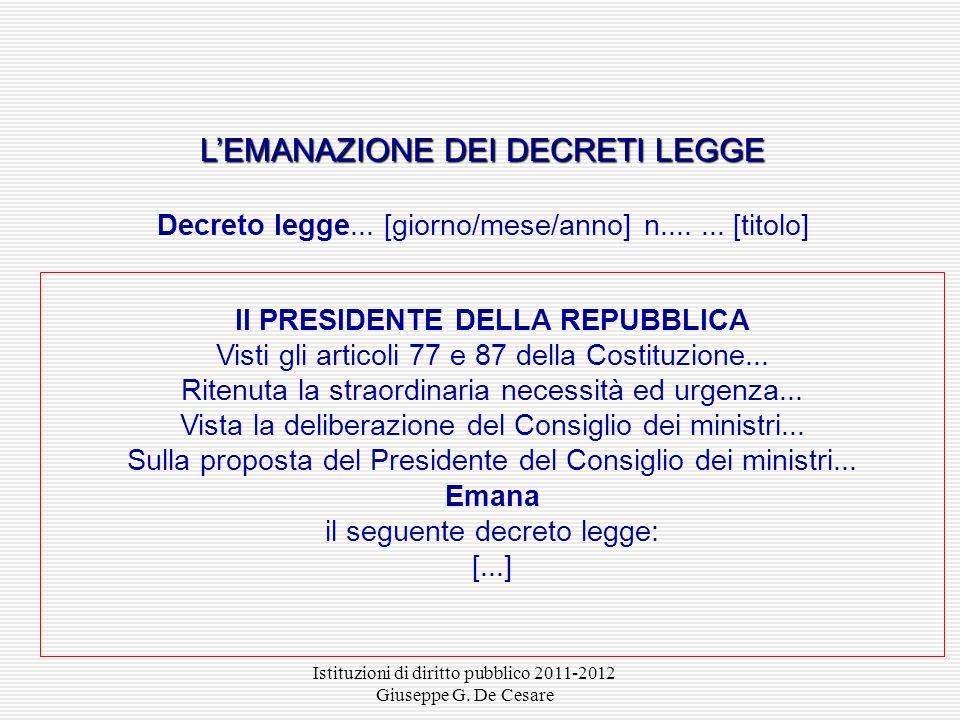 Istituzioni di diritto pubblico 2011-2012 Giuseppe G. De Cesare LEMANAZIONE DEI DECRETI LEGISLATIVI Decreto legislativo... [giorno/mese/anno] n......