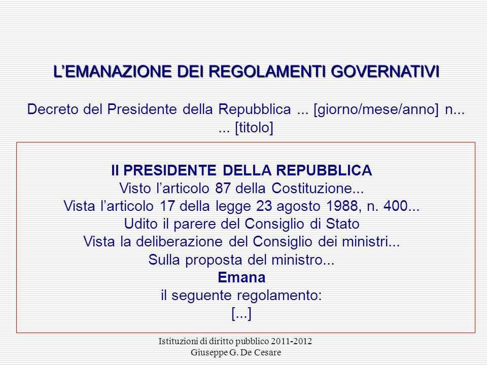 Istituzioni di diritto pubblico 2011-2012 Giuseppe G. De Cesare LEMANAZIONE DEI DECRETI LEGGE Decreto legge... [giorno/mese/anno] n....... [titolo] Il