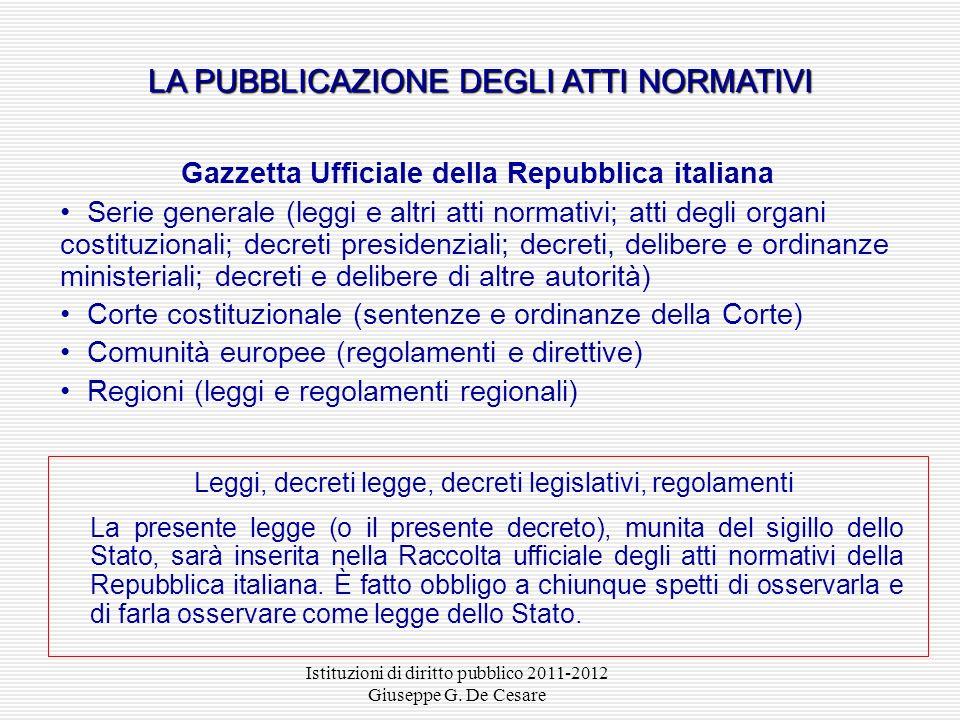 Istituzioni di diritto pubblico 2011-2012 Giuseppe G. De Cesare LEMANAZIONE DEI REGOLAMENTI GOVERNATIVI Decreto del Presidente della Repubblica... [gi