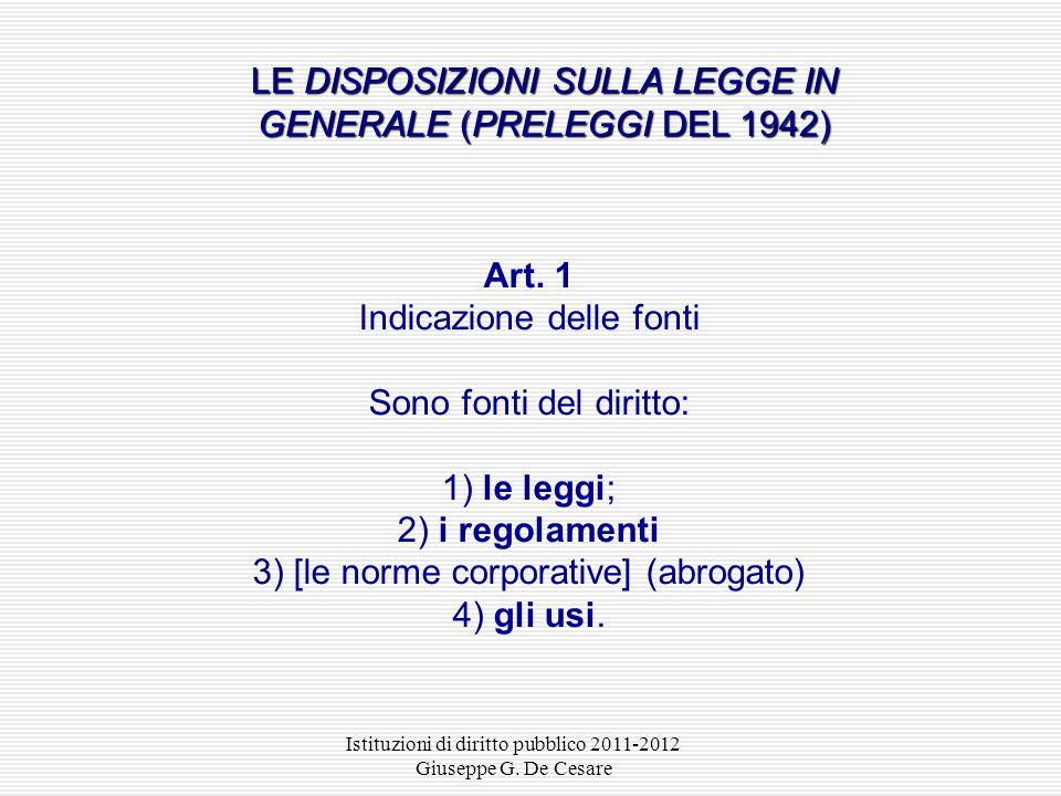 Istituzioni di diritto pubblico 2011-2012 Giuseppe G. De Cesare legge del parlamento Nello stato liberale: la legge del parlamento è la fonte che espr