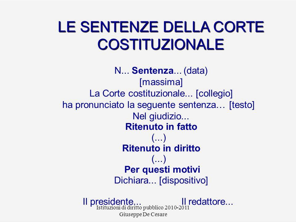 Istituzioni di diritto pubblico 2010-2011 Giuseppe De Cesare LE SENTENZE DELLA CORTE COSTITUZIONALE LE SENTENZE DELLA CORTE COSTITUZIONALE N...