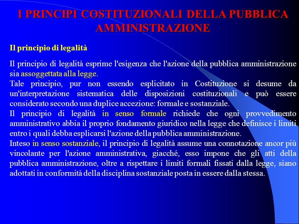 PRINCIPI RELATIVI ALLE PUBBLICHE AMMINISTRAZIONI Principio dellautonomia e del decentramento (art. 5 Cost.) Riserva (relativa) di legge in materia di