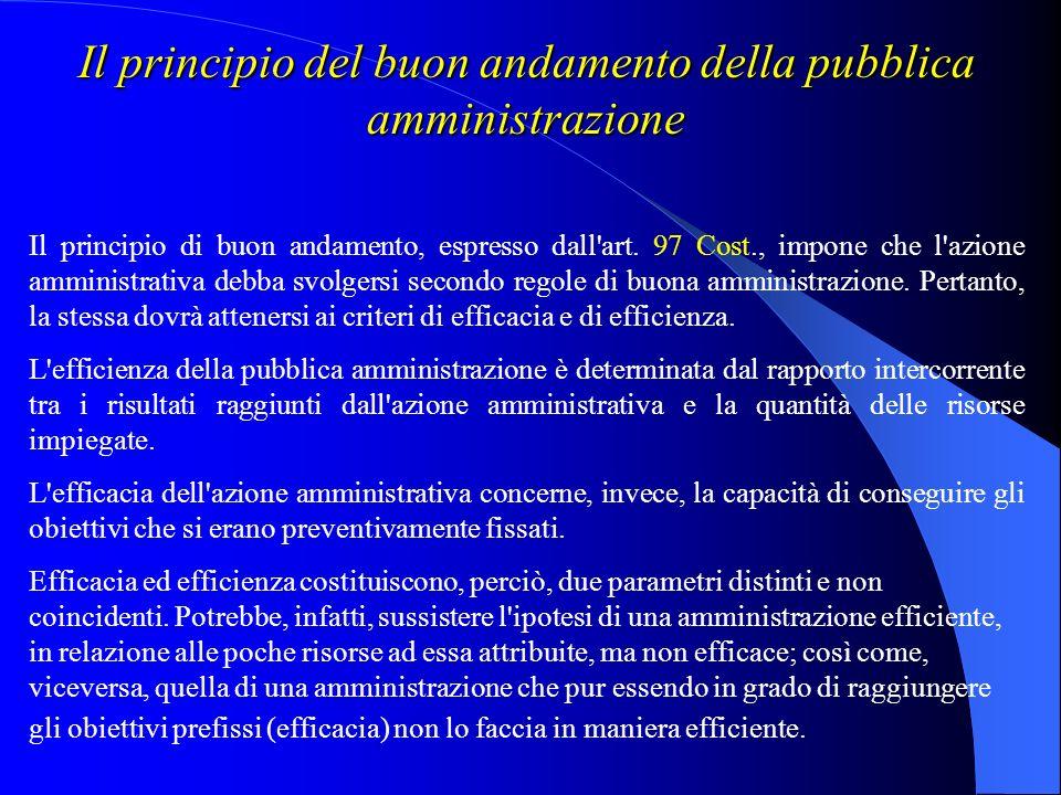 Il principio di imparzialità della pubblica amministrazione In base al suddetto principio l'organizzazione della pubblica amministrazione deve avvenir