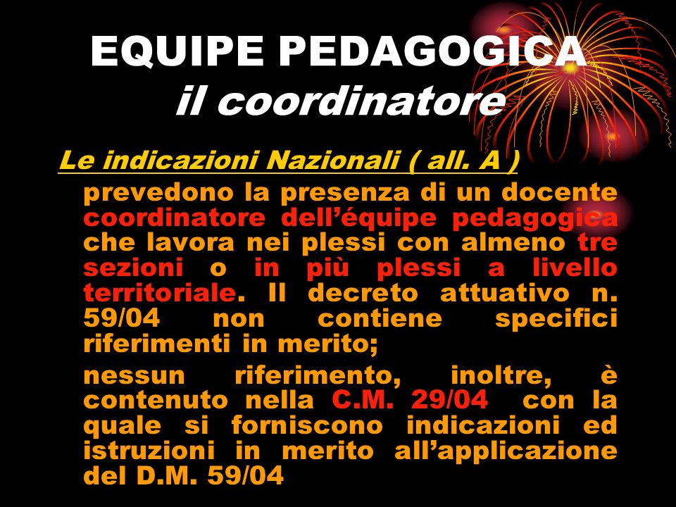 EQUIPE PEDAGOGICA il coordinatore Le indicazioni Nazionali ( all.