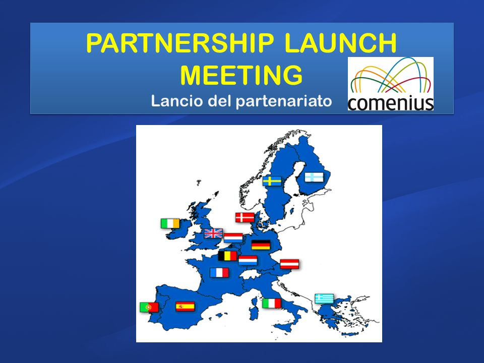 PARTNERSHIP LAUNCH MEETING Lancio del partenariato