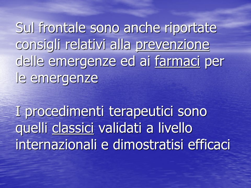 Sul frontale sono anche riportate consigli relativi alla prevenzione delle emergenze ed ai farmaci per le emergenze I procedimenti terapeutici sono qu