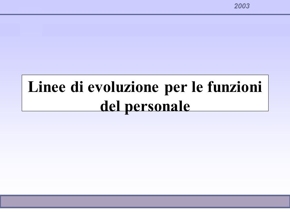 2003 Linee di evoluzione per le funzioni del personale