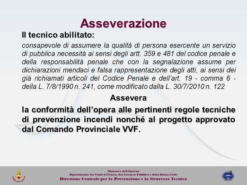 9 Asseverazione Il tecnico abilitato: consapevole di assumere la qualità di persona esercente un servizio di pubblica necessità ai sensi degli artt. 3
