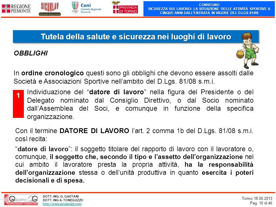 CONVEGNO SICUREZZA SUL LAVORO: LA SITUAZIONE DELLE ATTIVITÀ SPORTIVE A CINQUE ANNI DALLENTRATA IN VIGORE DEL D.LGS 81/08 Torino 18.06.2013 Pag. 10 di