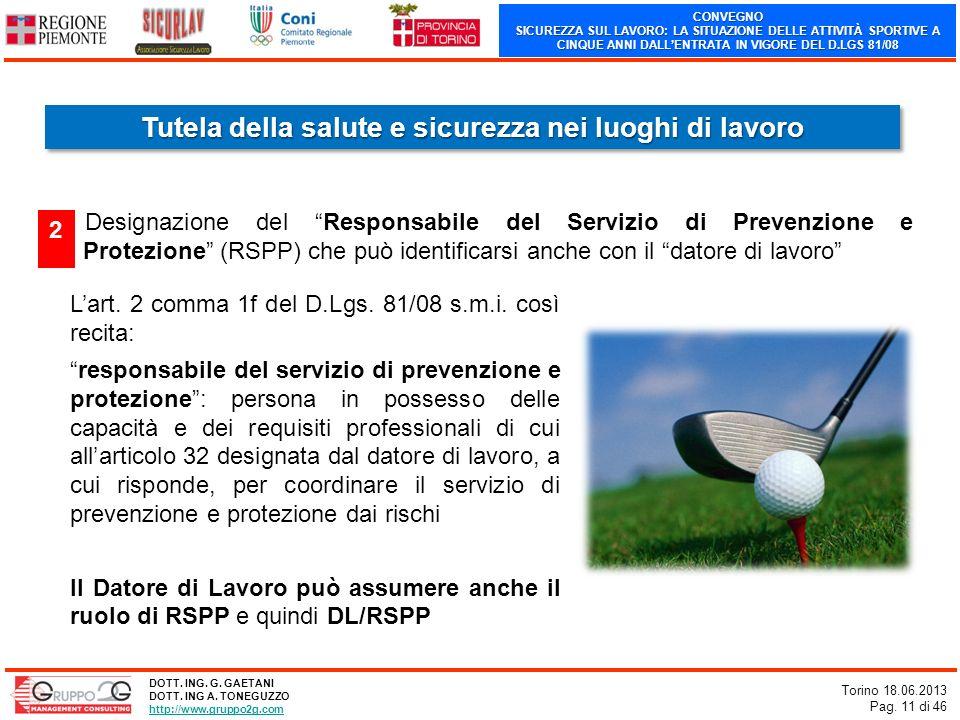 CONVEGNO SICUREZZA SUL LAVORO: LA SITUAZIONE DELLE ATTIVITÀ SPORTIVE A CINQUE ANNI DALLENTRATA IN VIGORE DEL D.LGS 81/08 Torino 18.06.2013 Pag. 11 di
