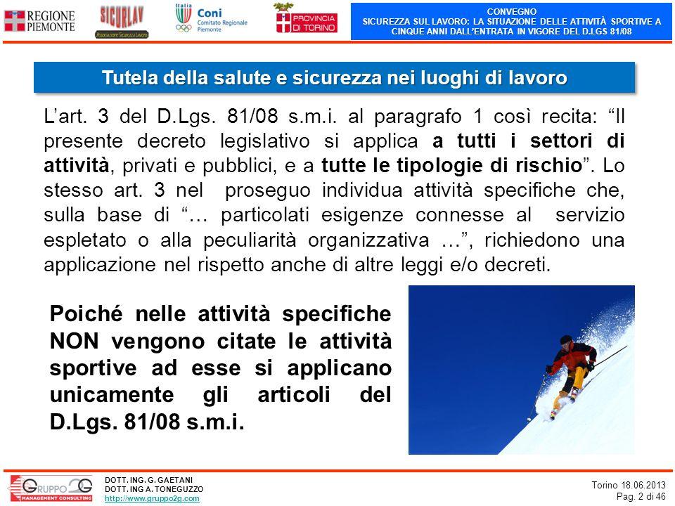 CONVEGNO SICUREZZA SUL LAVORO: LA SITUAZIONE DELLE ATTIVITÀ SPORTIVE A CINQUE ANNI DALLENTRATA IN VIGORE DEL D.LGS 81/08 Torino 18.06.2013 Pag. 2 di 4