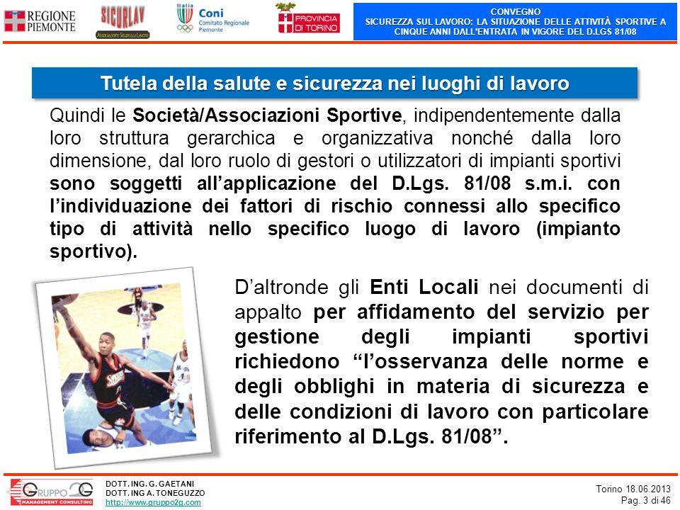 CONVEGNO SICUREZZA SUL LAVORO: LA SITUAZIONE DELLE ATTIVITÀ SPORTIVE A CINQUE ANNI DALLENTRATA IN VIGORE DEL D.LGS 81/08 Torino 18.06.2013 Pag. 3 di 4