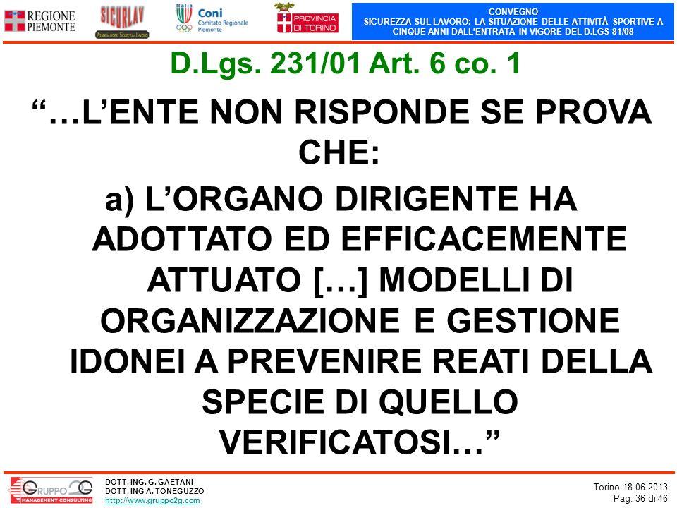 CONVEGNO SICUREZZA SUL LAVORO: LA SITUAZIONE DELLE ATTIVITÀ SPORTIVE A CINQUE ANNI DALLENTRATA IN VIGORE DEL D.LGS 81/08 Torino 18.06.2013 Pag. 36 di