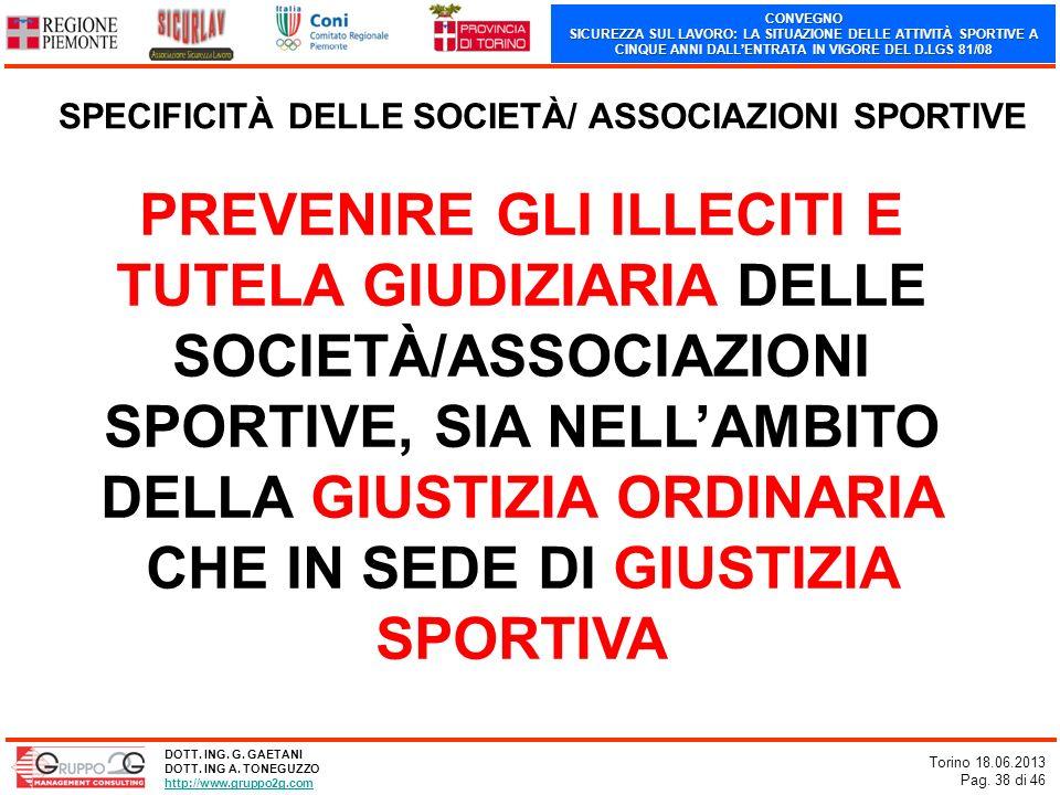 CONVEGNO SICUREZZA SUL LAVORO: LA SITUAZIONE DELLE ATTIVITÀ SPORTIVE A CINQUE ANNI DALLENTRATA IN VIGORE DEL D.LGS 81/08 Torino 18.06.2013 Pag. 38 di