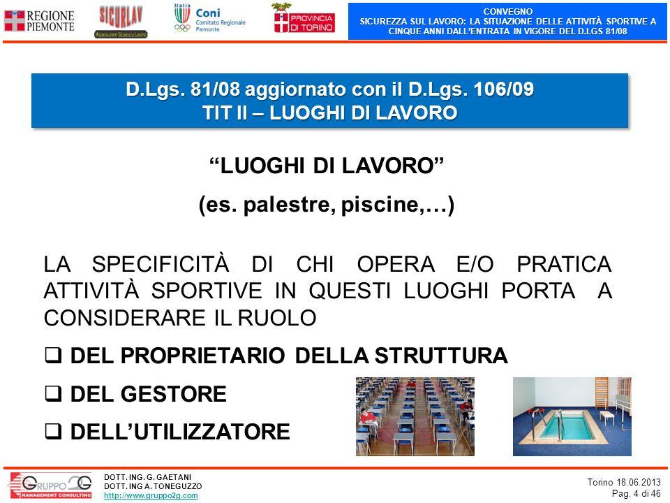 CONVEGNO SICUREZZA SUL LAVORO: LA SITUAZIONE DELLE ATTIVITÀ SPORTIVE A CINQUE ANNI DALLENTRATA IN VIGORE DEL D.LGS 81/08 Torino 18.06.2013 Pag. 4 di 4