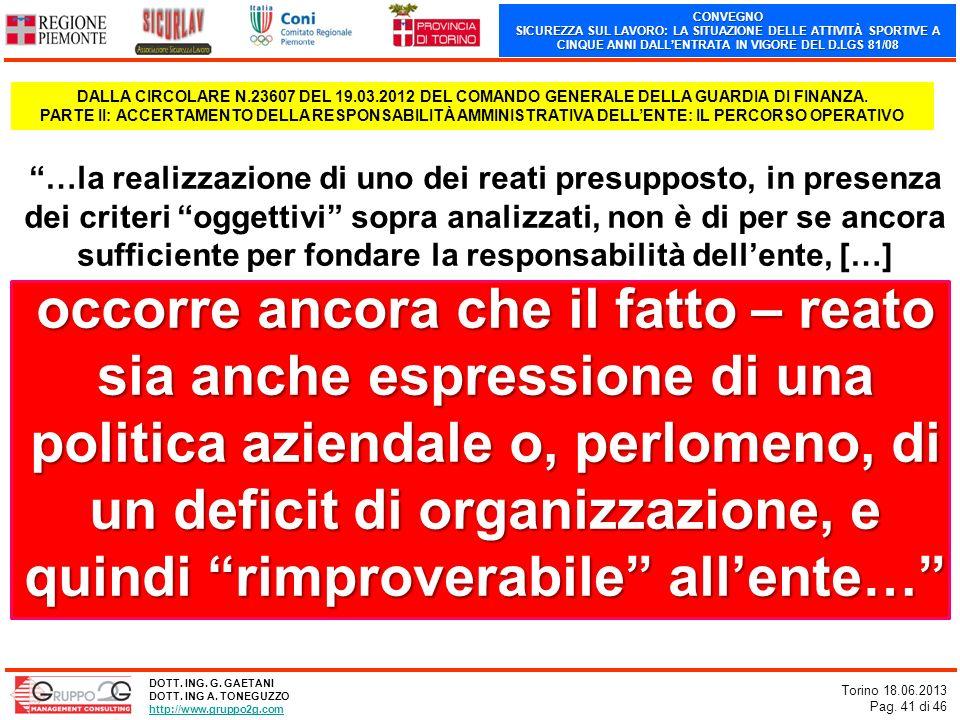 CONVEGNO SICUREZZA SUL LAVORO: LA SITUAZIONE DELLE ATTIVITÀ SPORTIVE A CINQUE ANNI DALLENTRATA IN VIGORE DEL D.LGS 81/08 Torino 18.06.2013 Pag. 41 di