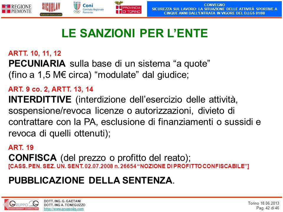 CONVEGNO SICUREZZA SUL LAVORO: LA SITUAZIONE DELLE ATTIVITÀ SPORTIVE A CINQUE ANNI DALLENTRATA IN VIGORE DEL D.LGS 81/08 Torino 18.06.2013 Pag. 42 di