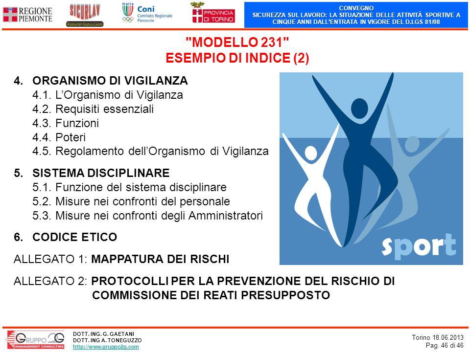 CONVEGNO SICUREZZA SUL LAVORO: LA SITUAZIONE DELLE ATTIVITÀ SPORTIVE A CINQUE ANNI DALLENTRATA IN VIGORE DEL D.LGS 81/08 Torino 18.06.2013 Pag. 46 di