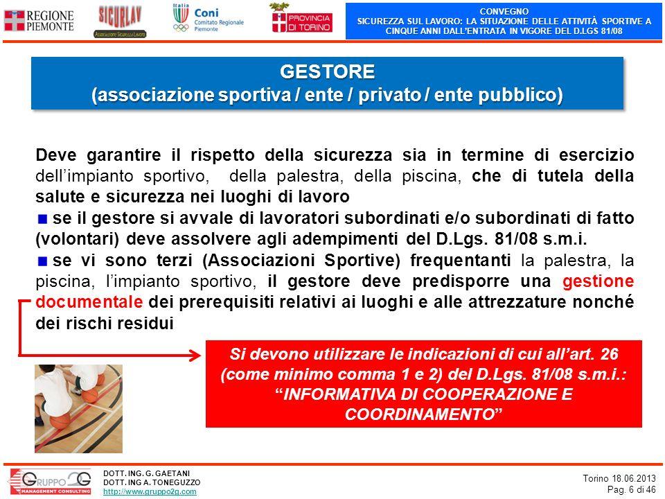 CONVEGNO SICUREZZA SUL LAVORO: LA SITUAZIONE DELLE ATTIVITÀ SPORTIVE A CINQUE ANNI DALLENTRATA IN VIGORE DEL D.LGS 81/08 Torino 18.06.2013 Pag. 6 di 4