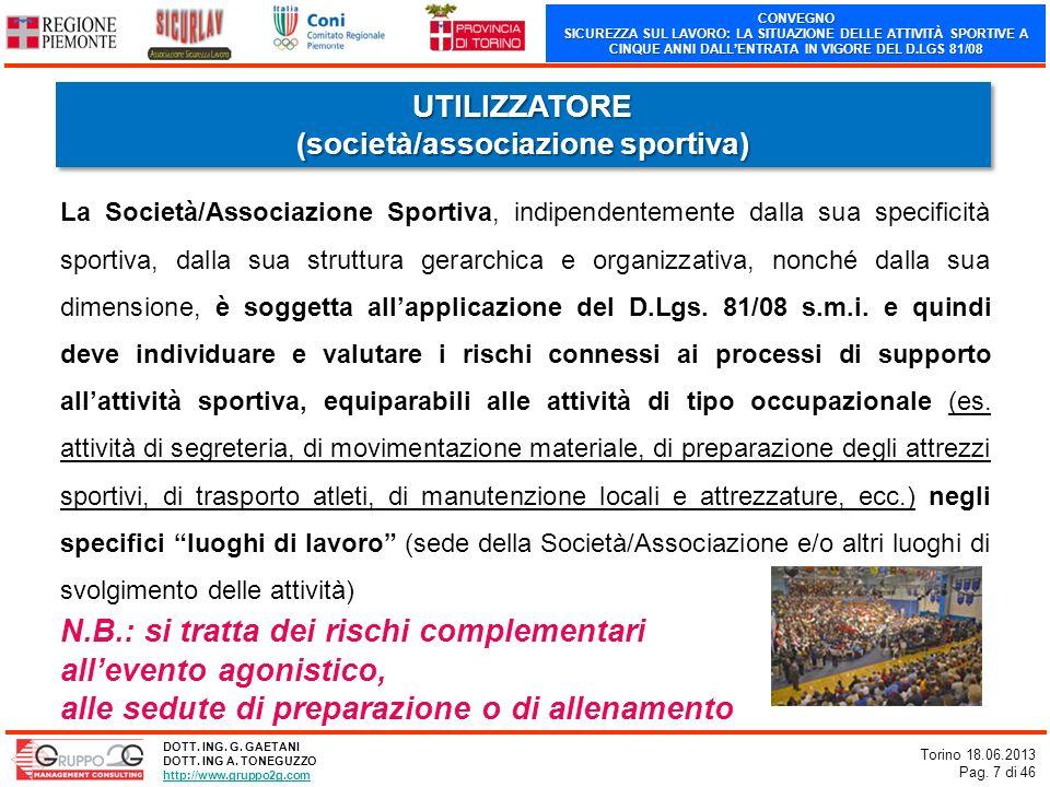 CONVEGNO SICUREZZA SUL LAVORO: LA SITUAZIONE DELLE ATTIVITÀ SPORTIVE A CINQUE ANNI DALLENTRATA IN VIGORE DEL D.LGS 81/08 Torino 18.06.2013 Pag. 7 di 4