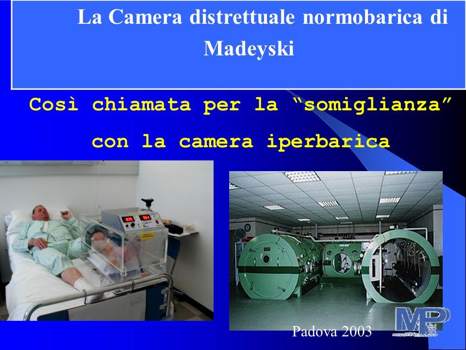 Così chiamata per la somiglianza con la camera iperbarica. La Camera distrettuale normobarica di Madeyski Padova 2003
