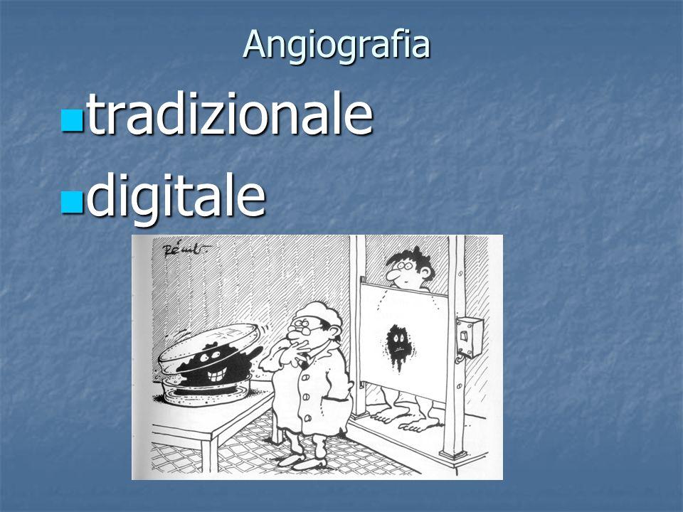 Angiografia tradizionale tradizionale digitale digitale