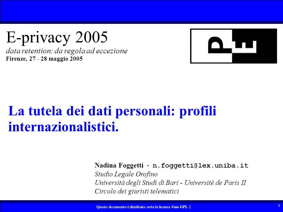 Questo documento è distribuito sotto la licenza Gnu GPL 2 12 Fonti della tutela internazionale della privacy Trattato che adotta una costituzione per lEuropa: Art.