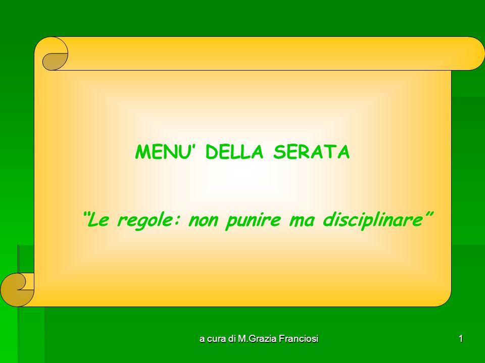a cura di M.Grazia Franciosi1 MENU DELLA SERATA Le regole: non punire ma disciplinare