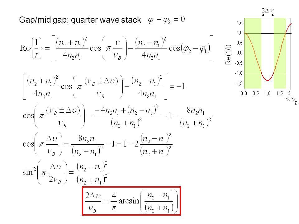 Gap/mid gap: quarter wave stack