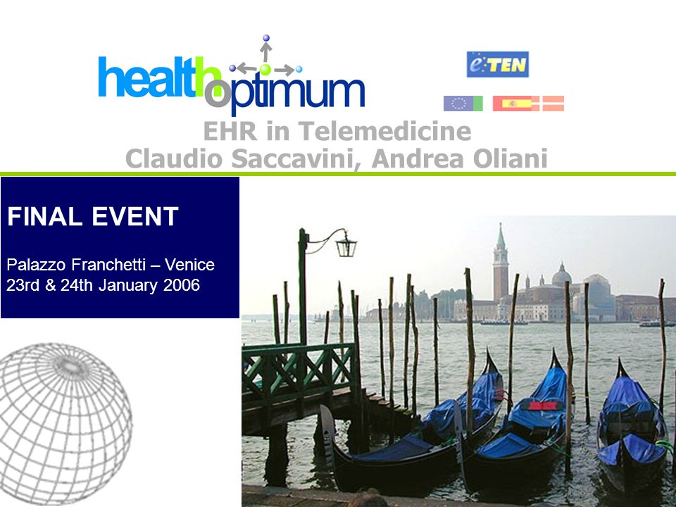 FINAL EVENT Palazzo Franchetti – Venice 23rd & 24th January 2006 EHR in Telemedicine Claudio Saccavini, Andrea Oliani