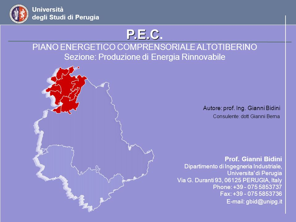 Università degli Studi di Perugia Prof. Gianni Bidini Dipartimento di Ingegneria Industriale, Universita' di Perugia Via G. Duranti 93, 06125 PERUGIA,