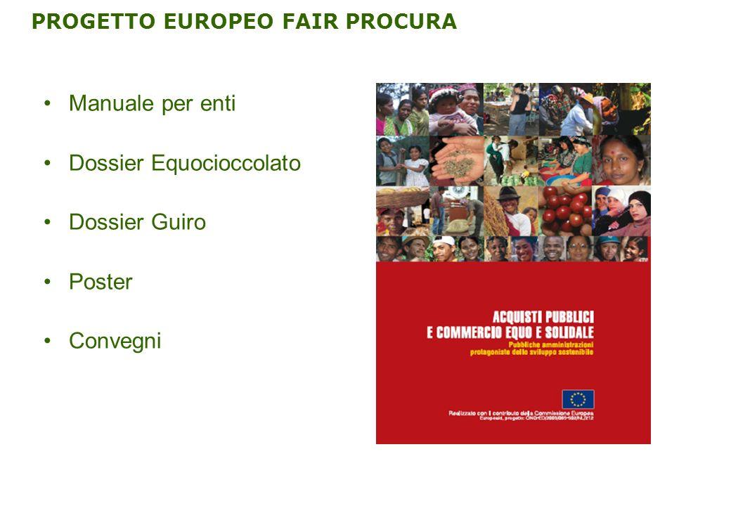 PROGETTO EUROPEO FAIR PROCURA Manuale per enti Dossier Equocioccolato Dossier Guiro Poster Convegni
