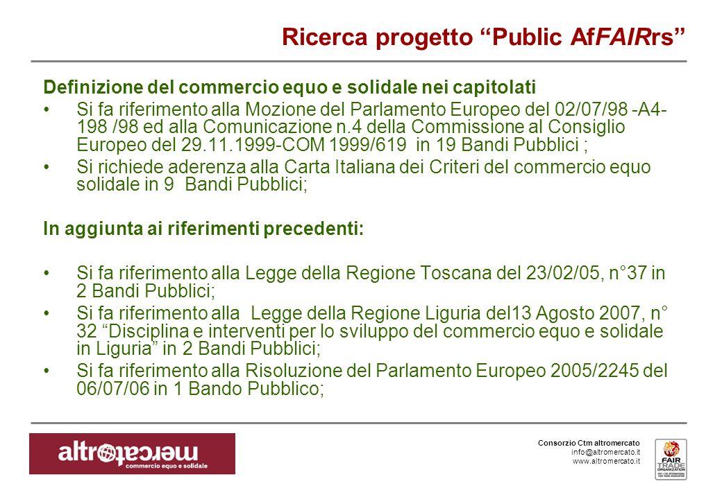 Consorzio Ctm altromercato info@altromercato.it www.altromercato.it Ricerca progetto Public AfFAIRrs Definizione del commercio equo e solidale nei cap