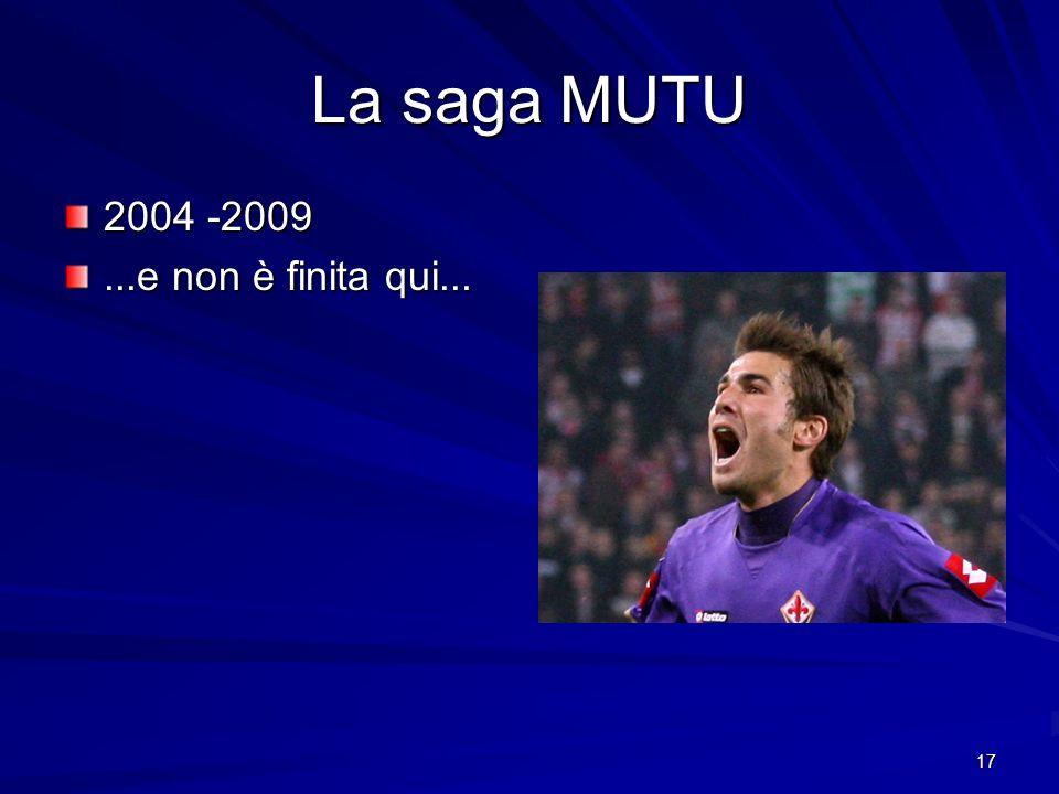 17 La saga MUTU 2004 -2009...e non è finita qui...