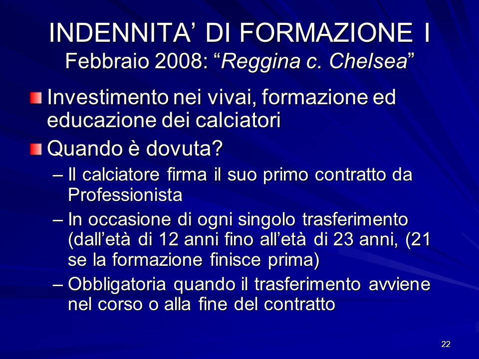 22 INDENNITA DI FORMAZIONE I Febbraio 2008: Reggina c.