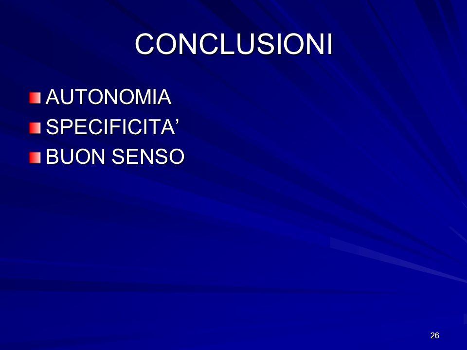 26 CONCLUSIONI AUTONOMIASPECIFICITA BUON SENSO