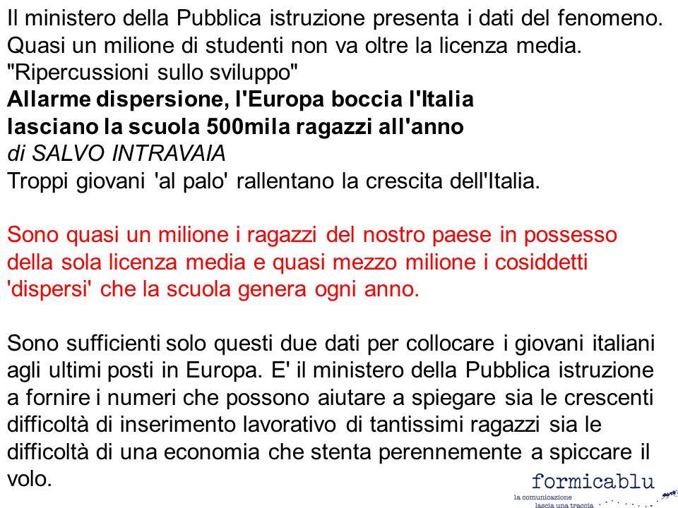 La dispersione.Bastano pochi numeri per collocare l Italia ai primi posti in Europa.
