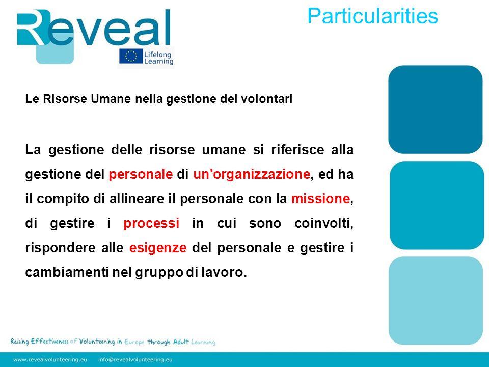 Le Risorse Umane nella gestione dei volontari La gestione delle risorse umane si riferisce alla gestione del personale di un'organizzazione, ed ha il