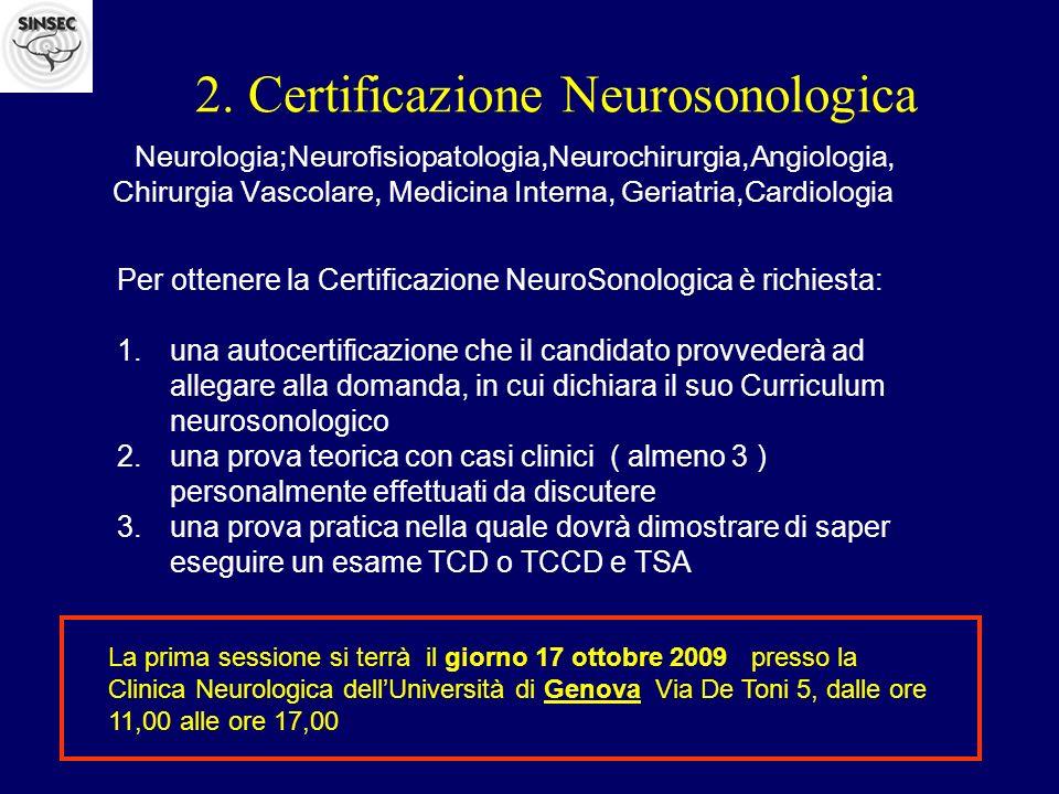 2. Certificazione Neurosonologica Neurologia;Neurofisiopatologia,Neurochirurgia,Angiologia, Chirurgia Vascolare, Medicina Interna, Geriatria,Cardiolog