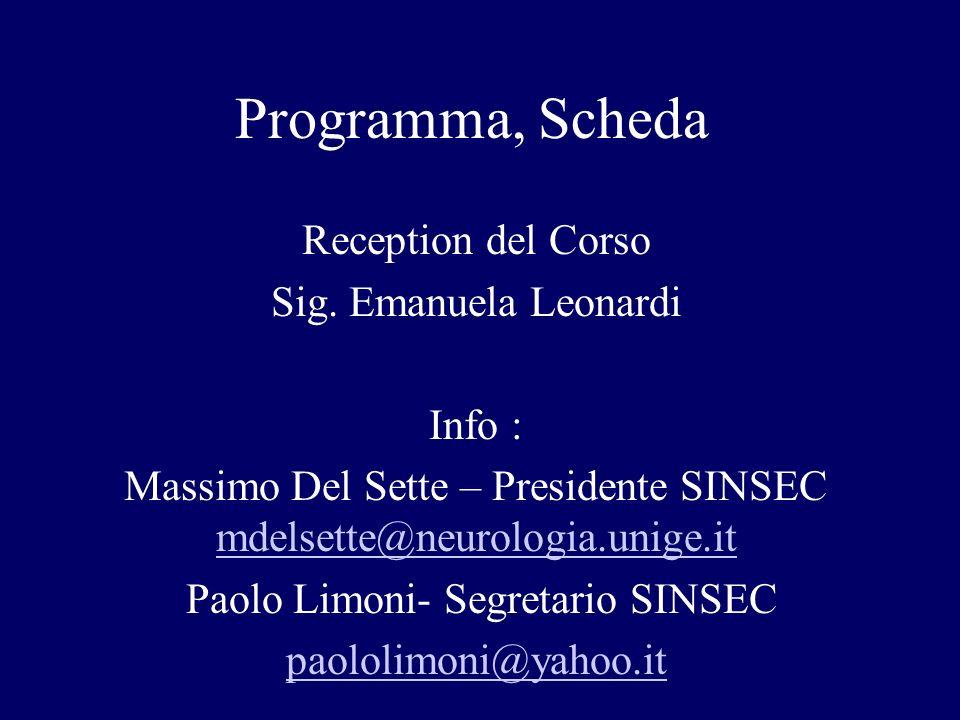 Programma, Scheda Reception del Corso Sig. Emanuela Leonardi Info : Massimo Del Sette – Presidente SINSEC mdelsette@neurologia.unige.it mdelsette@neur