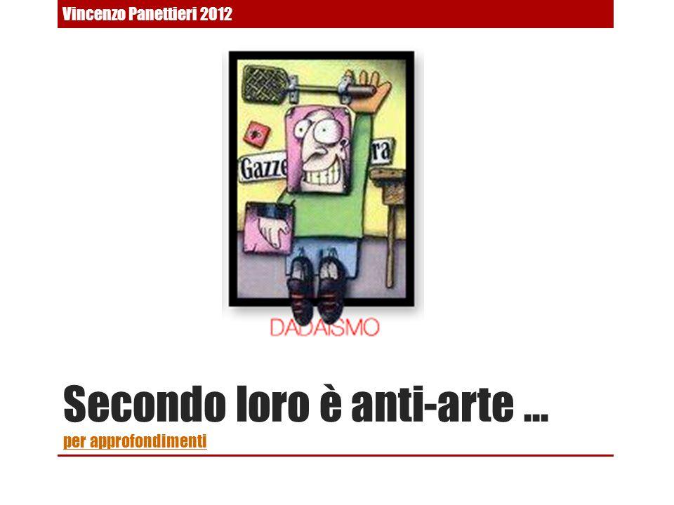 Secondo loro è anti-arte … per approfondimenti per approfondimenti Vincenzo Panettieri 2012
