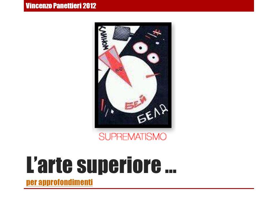 Larte superiore … per approfondimenti per approfondimenti Vincenzo Panettieri 2012