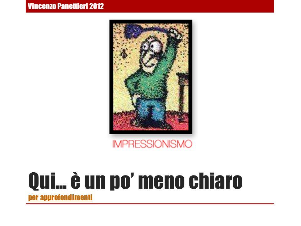 Qui… è un po meno chiaro per approfondimenti per approfondimenti Vincenzo Panettieri 2012