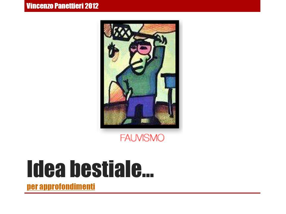Idea bestiale… per approfondimenti per approfondimenti Vincenzo Panettieri 2012