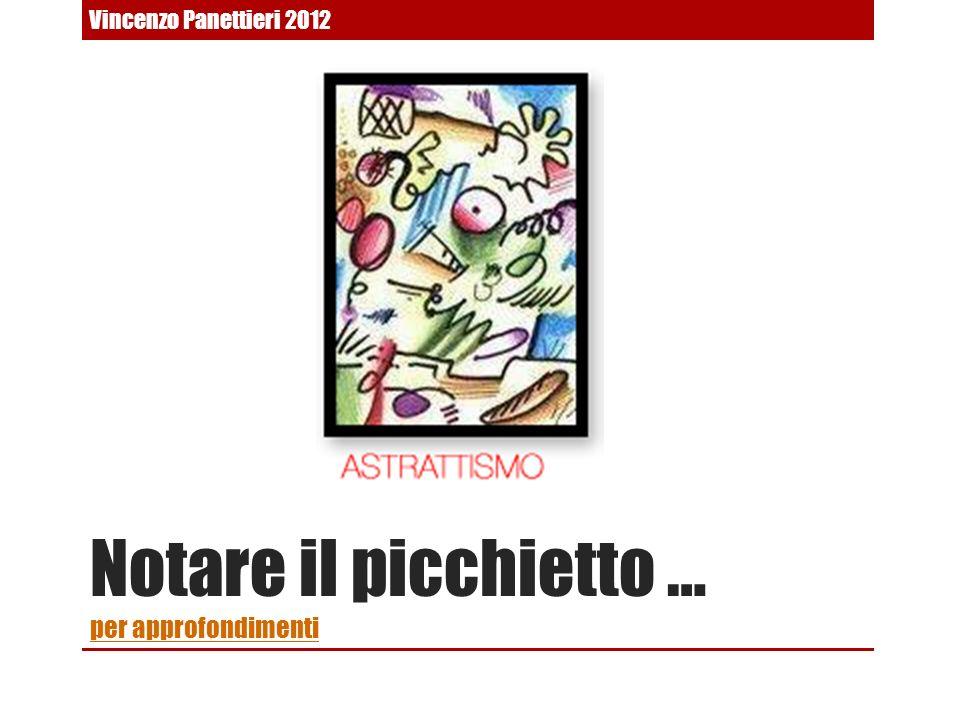 Notare il picchietto … per approfondimenti per approfondimenti Vincenzo Panettieri 2012
