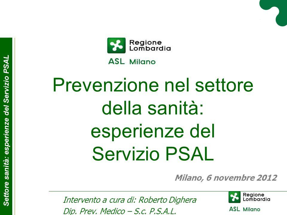 Prevenzione nel settore della sanità: esperienze del Servizio PSAL Intervento a cura di: Roberto Dighera Dip.