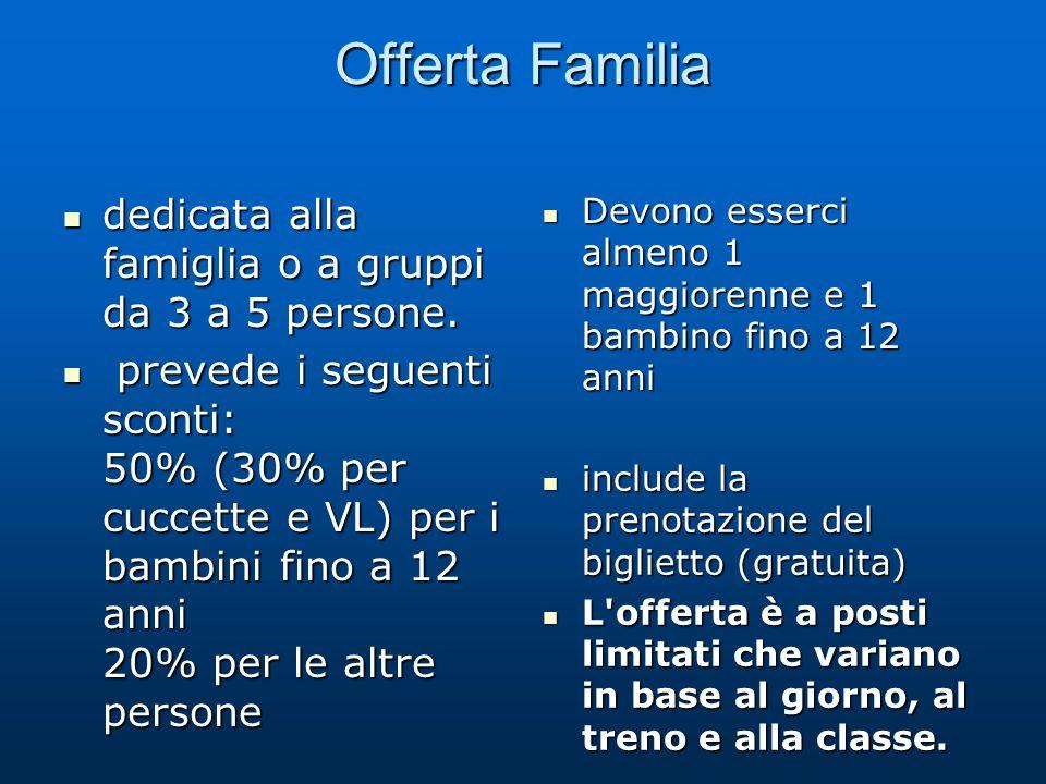 Offerta Familia dedicata alla famiglia o a gruppi da 3 a 5 persone.